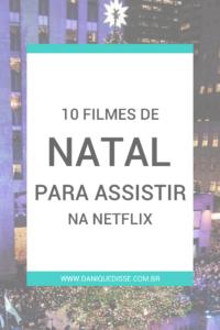 10-filmes-de-natal-para-assistir-na-netflix-dani-que-disse