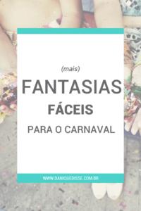 (Mais) Fantasias Fáceis Para o Carnaval | Dani Que Disse