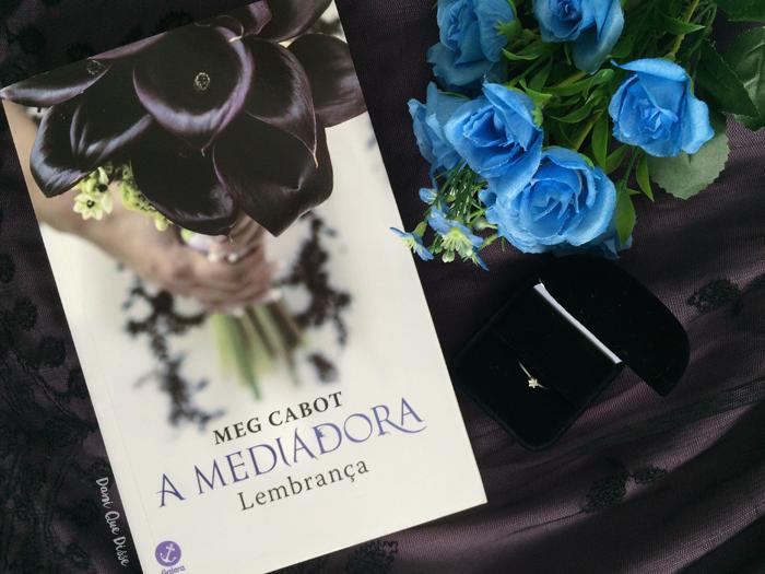 Resenha A Mediadora – Lembranças (Meg Cabot) | Dani Que Disse
