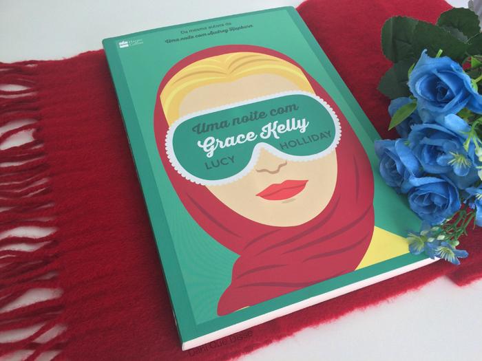 Resenha Uma Noite Com Grace Kelly – Lucy Holliday | Dani Que Disse