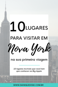 10 lugares incríveis que você tem que conhecer em Nova York