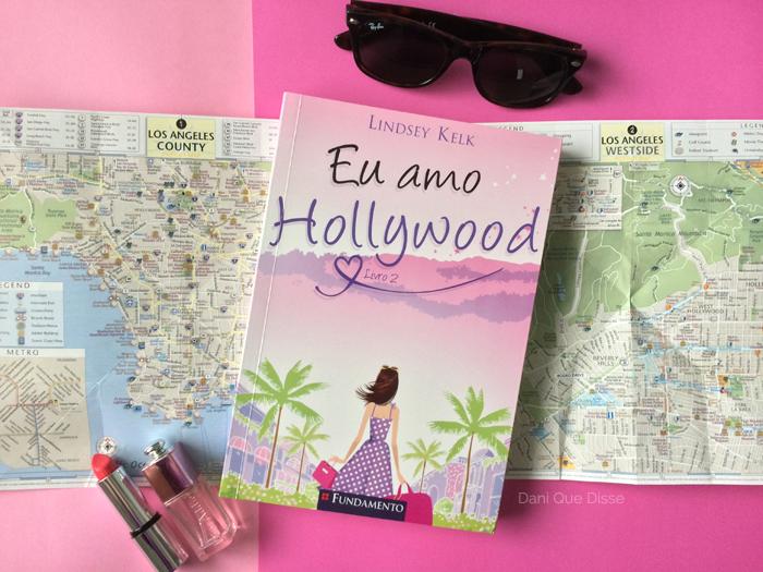 Eu Amo Hollywood – Lindsey Kelk (I Heart #02) | Dani Que Disse