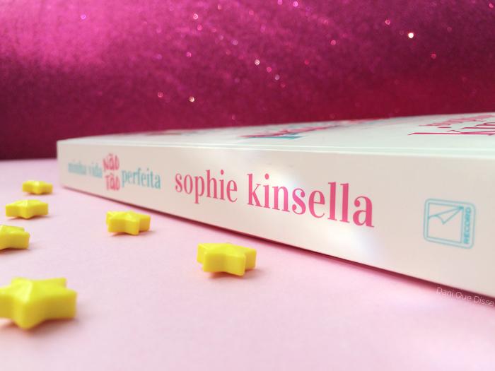 Minha Vida (Não Tão) Perfeita - Sophie Kinsella | Dani Que Disse