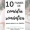 10 filmes de comédia romântica para assistir na Netflix